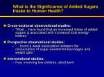 what is the significance of added sugars intake to human health1