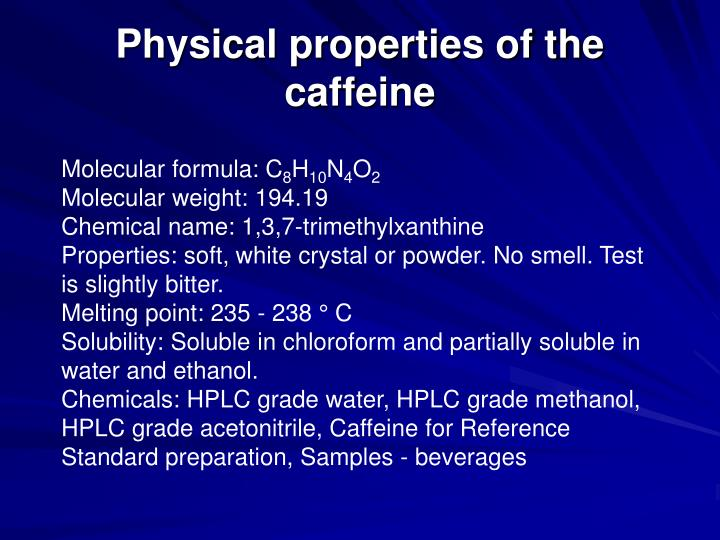 Physical properties of the caffeine