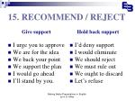 15 recommend reject