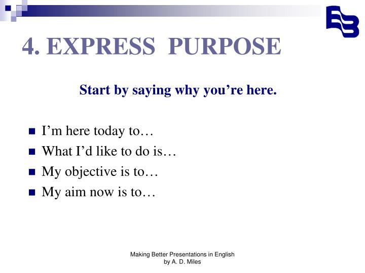 4. EXPRESS  PURPOSE