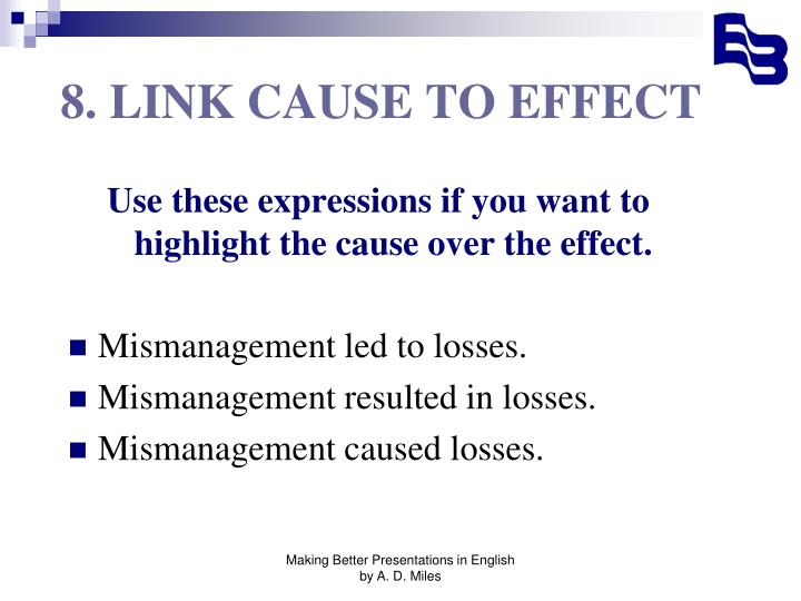 8. LINK CAUSE TO EFFECT
