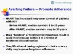 averting failure promote adherence