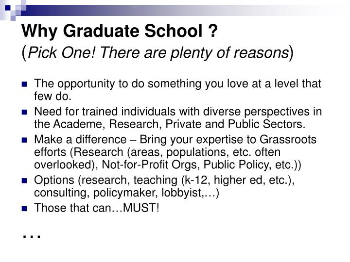 Why Graduate School ?