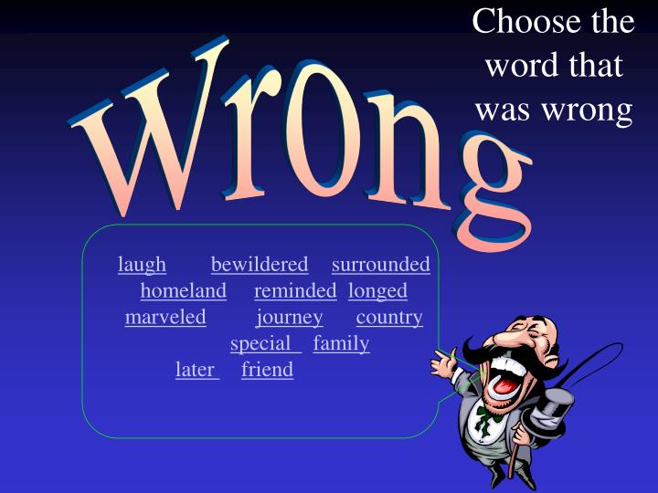Choose the word that was wrong