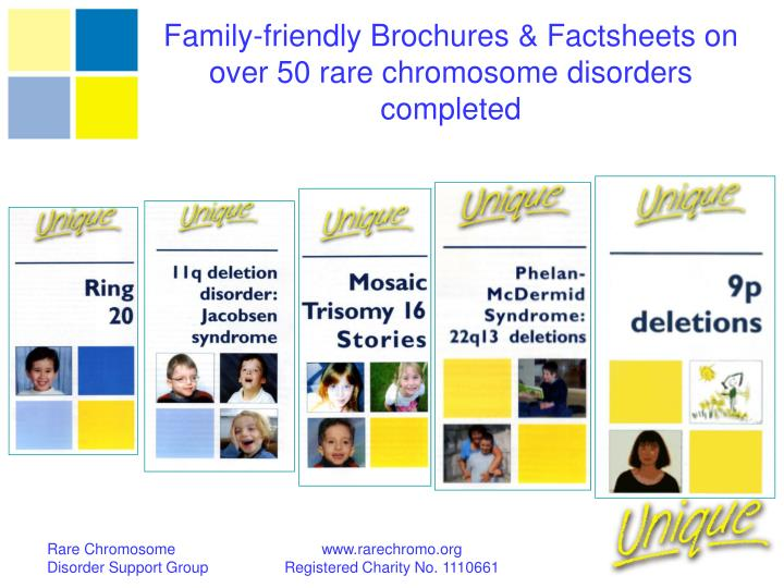Family-friendly Brochures & Factsheets on over 50 rare chromosome disorders completed