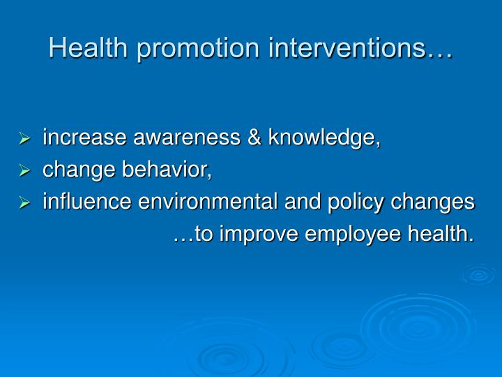 Health promotion interventions…