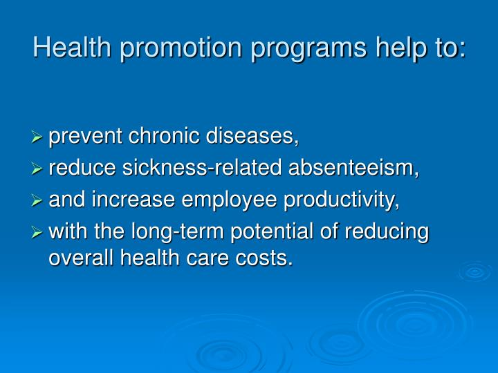 Health promotion programs help to: