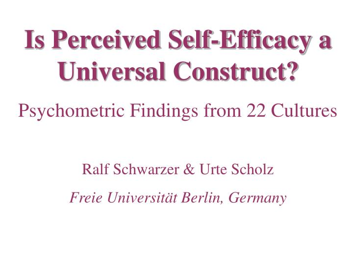 Is Perceived Self-Efficacy a Universal Construct?