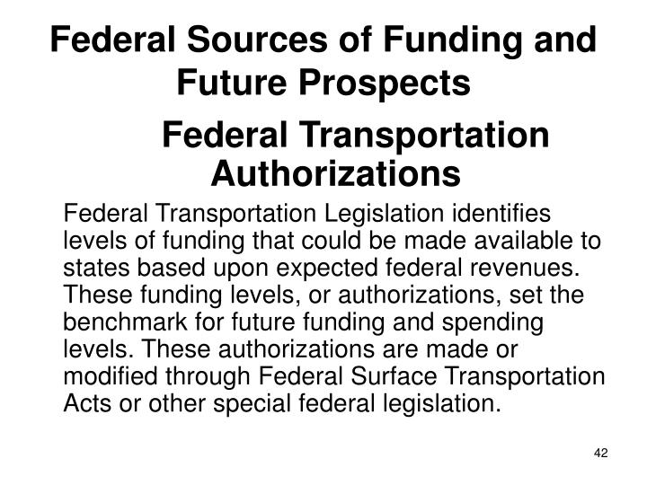 Federal Sources of Funding and Future Prospects