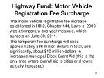 highway fund motor vehicle registration fee surcharge