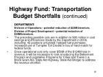 highway fund transportation budget shortfalls continued