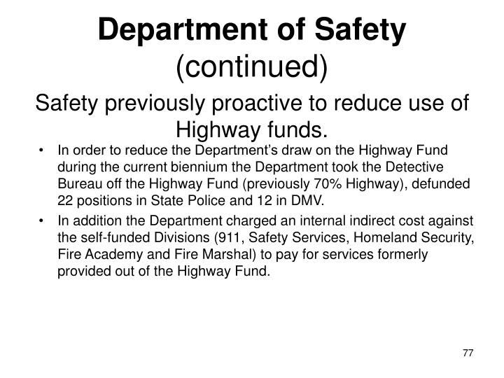 Safety previously proactive to reduce use of Highway funds.