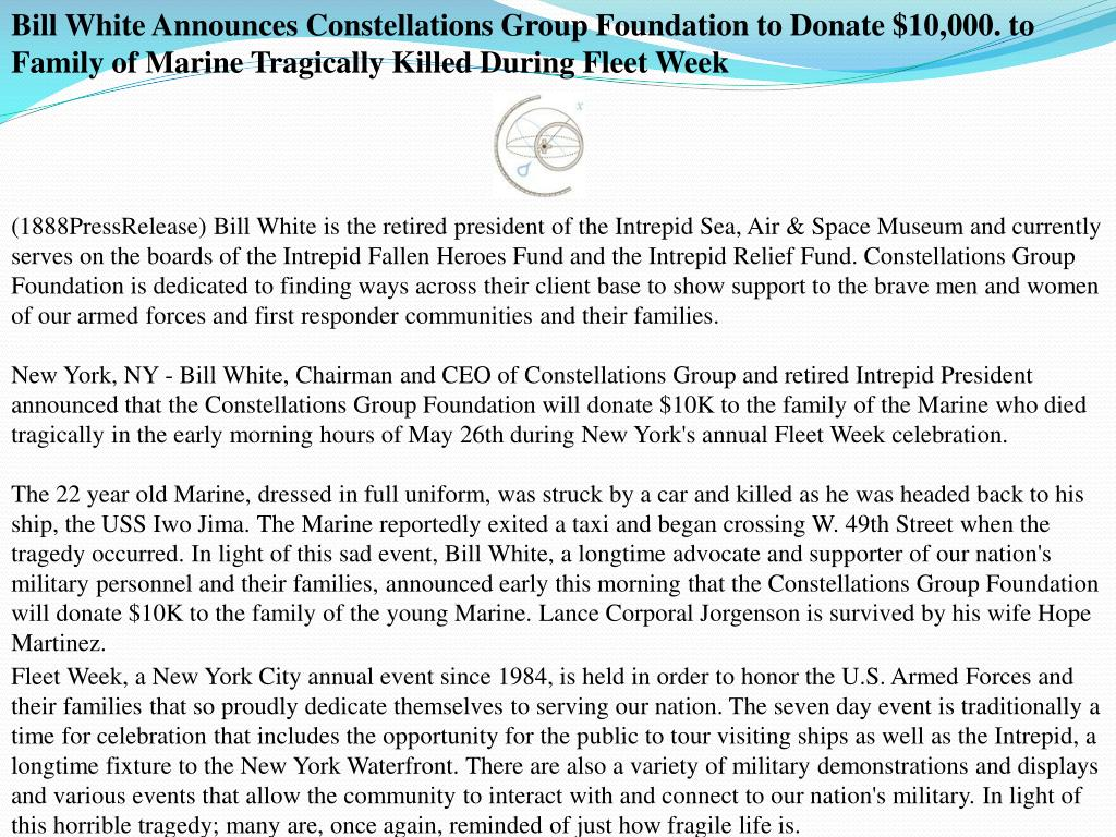 Bill White Announces Constellations Group Foundation to Donate $10,000. to Family of Marine Tragically Killed During Fleet Week