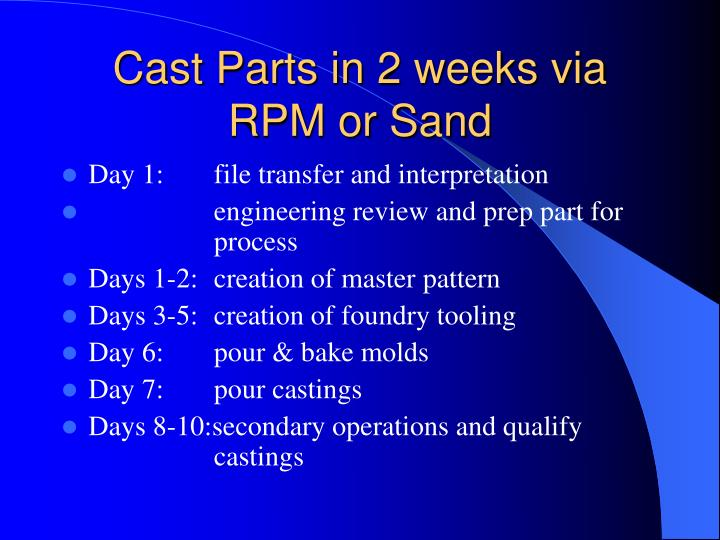 Cast Parts in 2 weeks via RPM or Sand