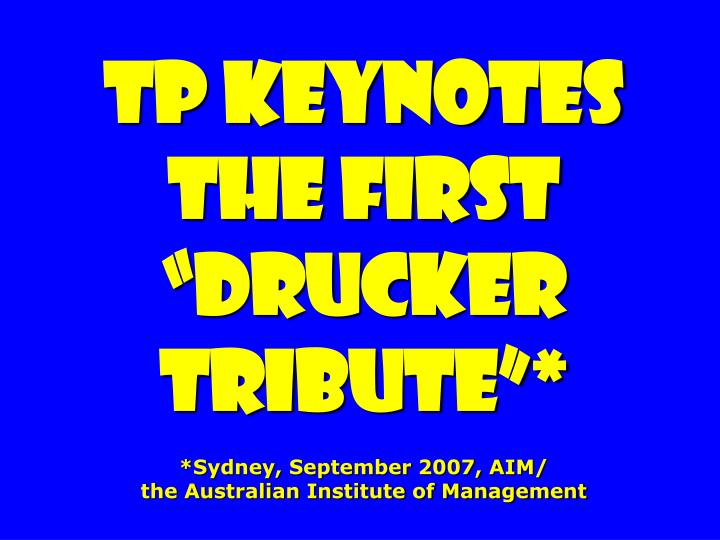 """TP Keynotes the first """"Drucker Tribute""""*"""