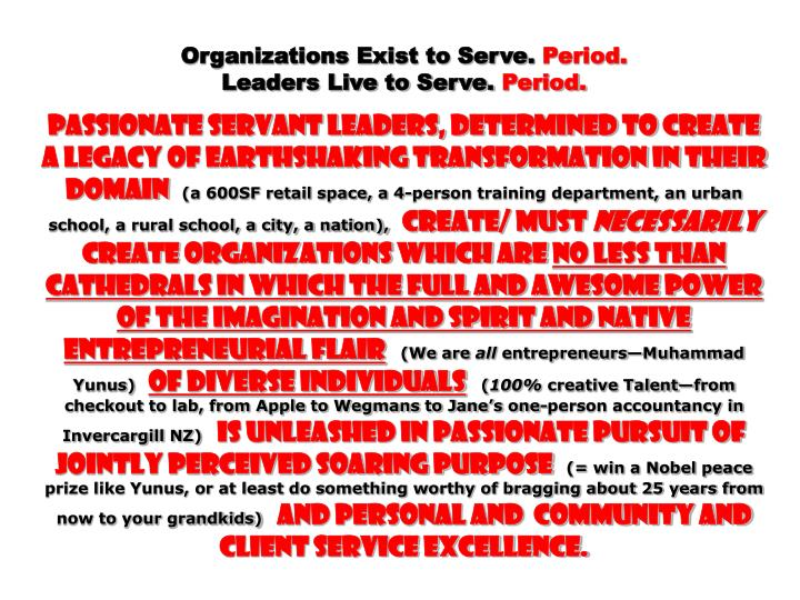 Organizations Exist to Serve.