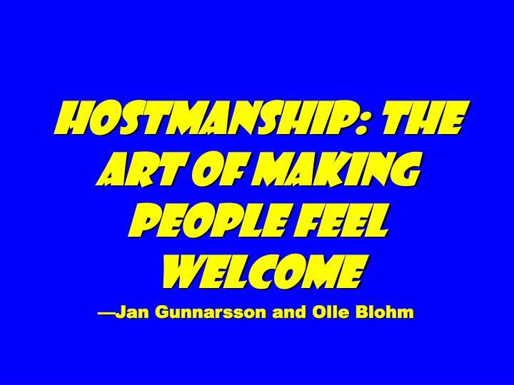 Hostmanship: The Art of Making People Feel Welcome