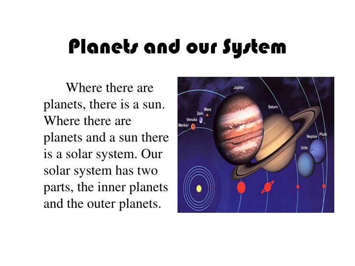 Planets and our System