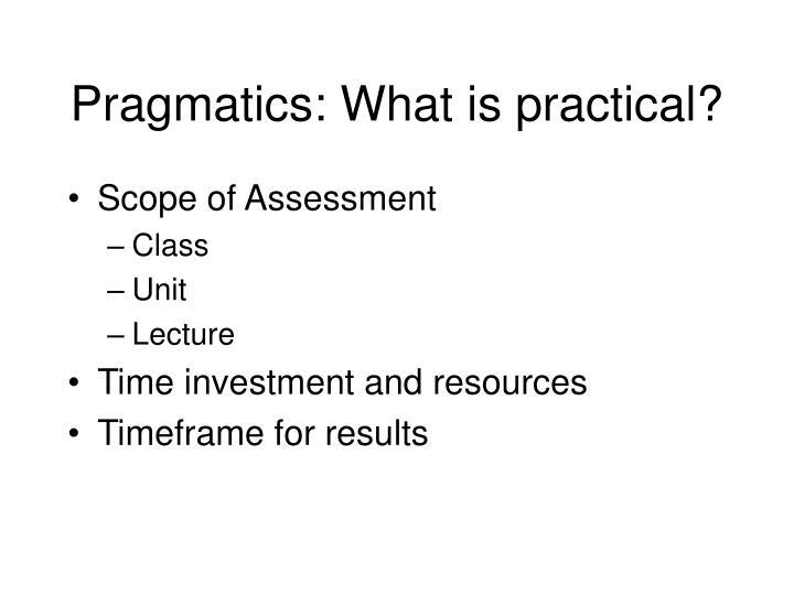 Pragmatics: What is practical?