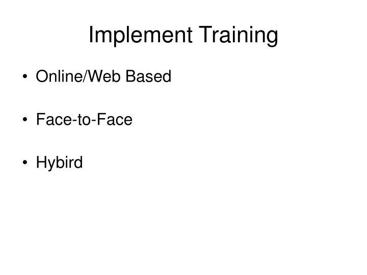 Implement Training