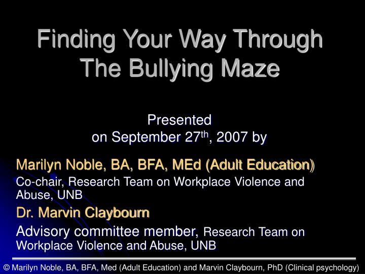 Finding your way through the bullying maze presented on september 27 th 2007 by
