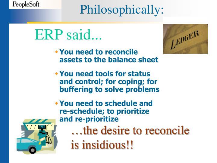 Philosophically:
