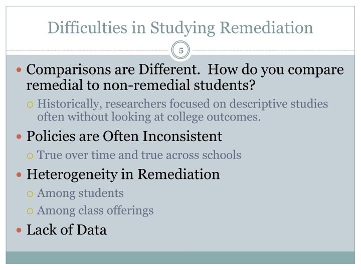 Difficulties in Studying Remediation