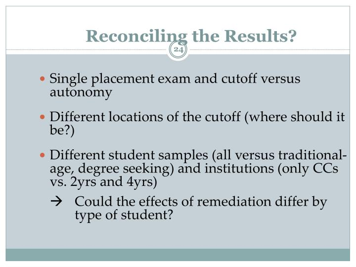 Reconciling the Results?