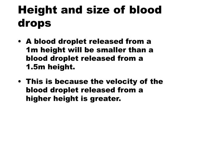 Height and size of blood drops