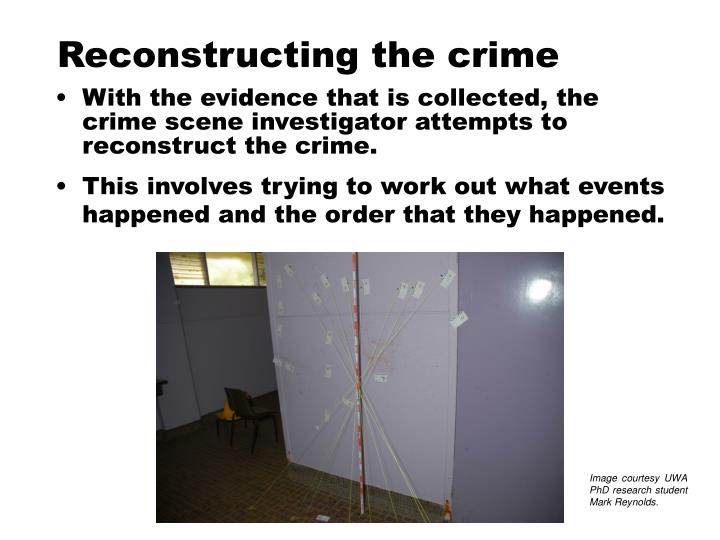 Reconstructing the crime