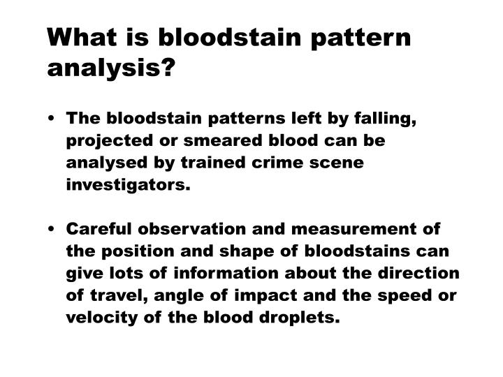 What is bloodstain pattern analysis
