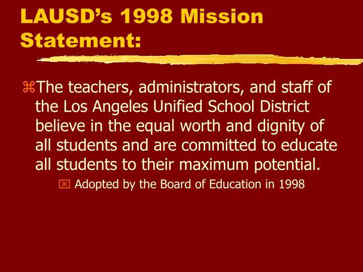 LAUSD's 1998 Mission Statement: