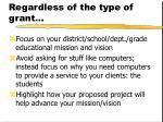 regardless of the type of grant