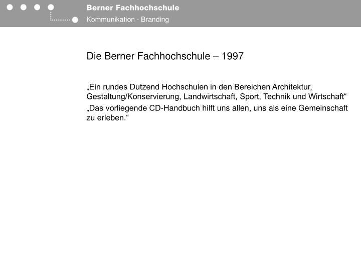Die Berner Fachhochschule – 1997