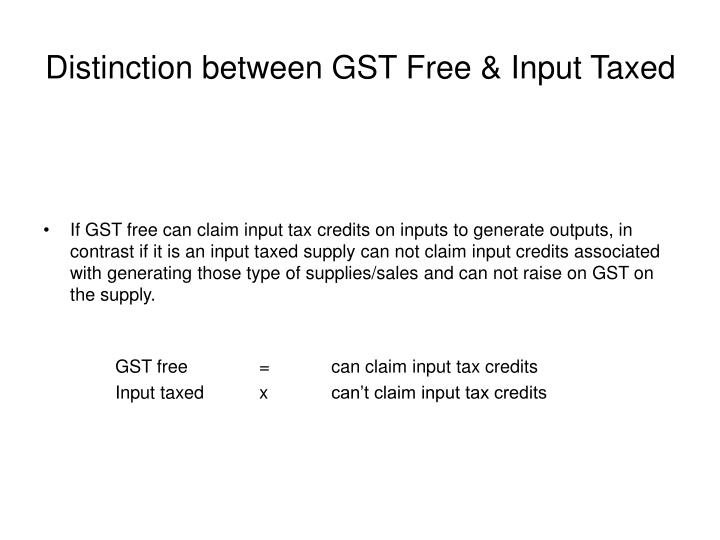 Distinction between GST Free & Input Taxed
