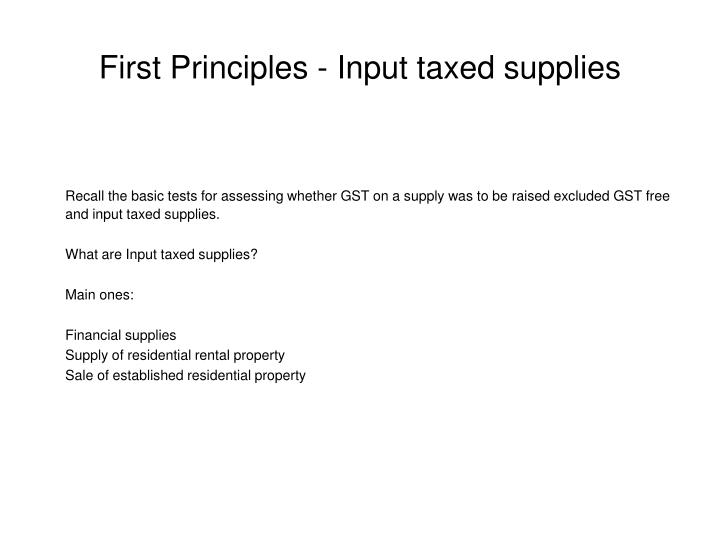 First Principles - Input taxed supplies