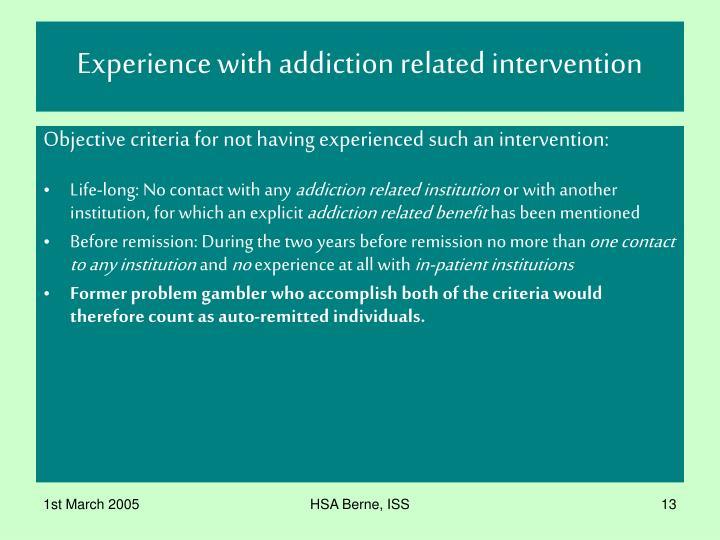 Experience with addiction related intervention