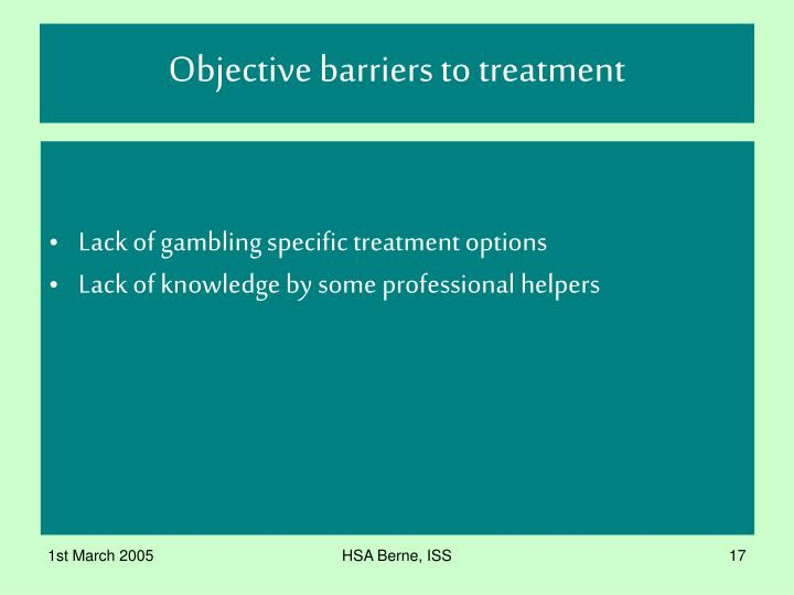 Objective barriers to treatment