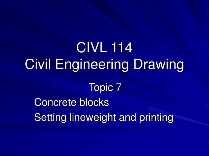 Civl 114 civil engineering drawing