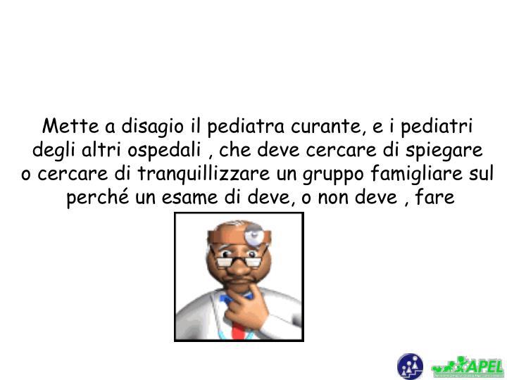 Mette a disagio il pediatra curante, e i pediatri