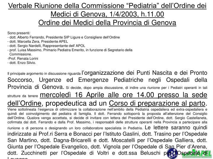 """Verbale Riunione della Commissione """"Pediatria"""" dell'Ordine dei Medici di Genova, 1/4/2003, h.11.00"""