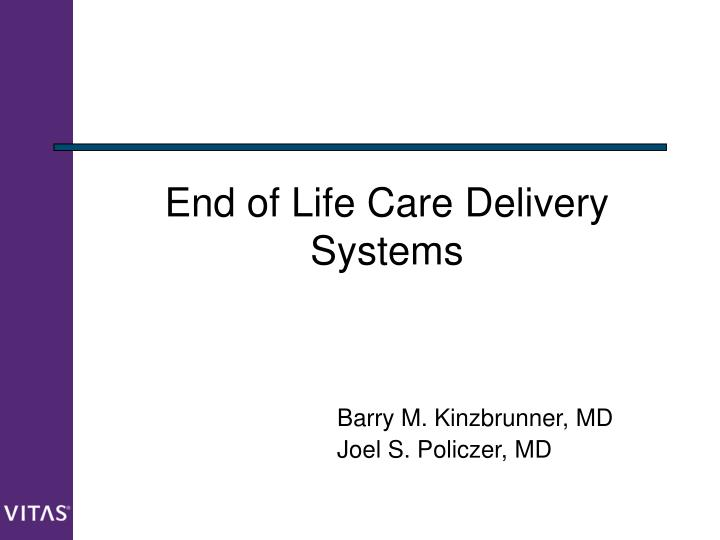 End of Life Care Delivery Systems
