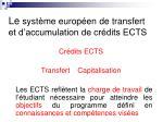 le syst me europ en de transfert et d accumulation de cr dits ects1