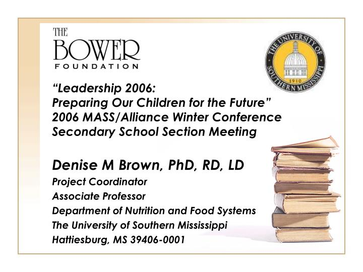 Denise M Brown, PhD, RD, LD