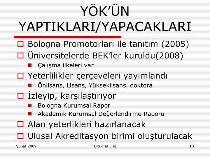 YÖK'ÜN YAPTIKLARI/YAPACAKLARI