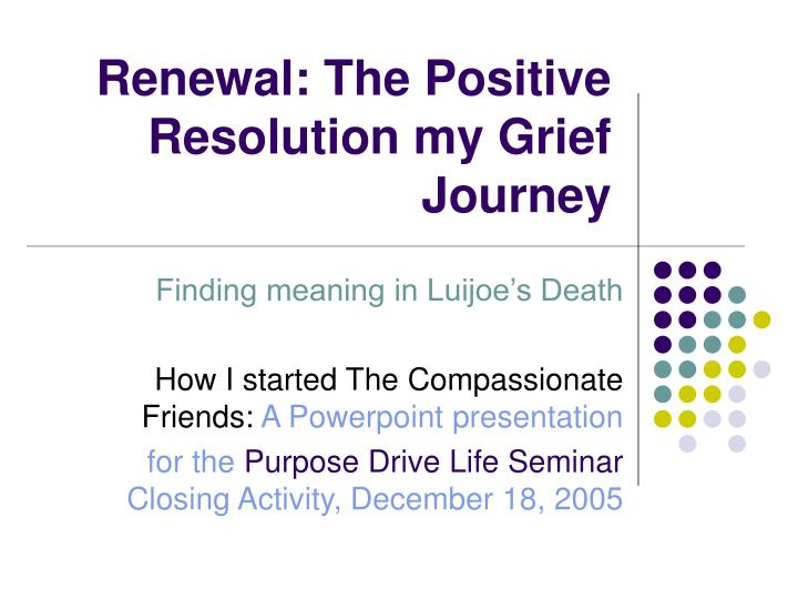 renewal the positive resolution my grief journey