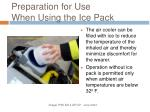 preparation for use when using the ice pack