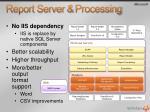 report server processing