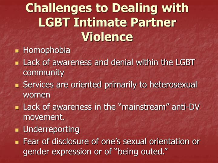 Challenges to Dealing with LGBT Intimate Partner Violence