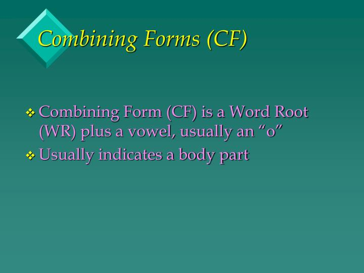 Combining Forms (CF)